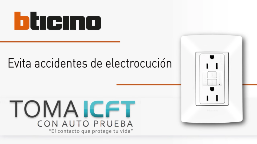 Evita accidentes de Electrocución TOMA ICFT Bticino